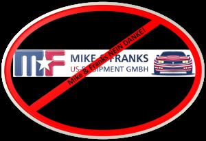 Mike & Franks - nein Danke!